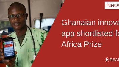 Ghanaian innovator's emergency app shortlisted for prestigious Africa Prize