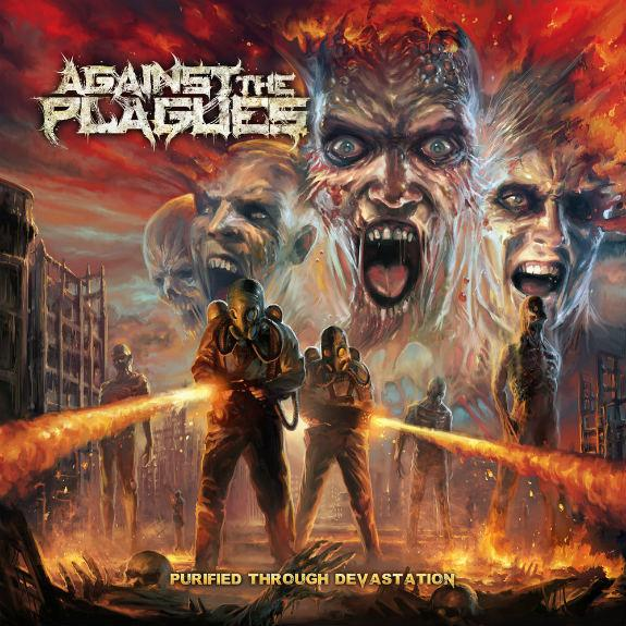 "AGAINST THE PLAGUES – ""Purified Through Devastation"""