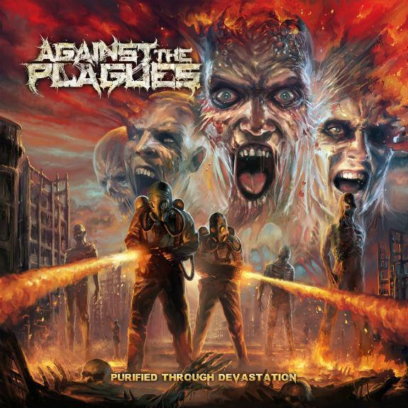 "AGAINST THE PLAGUES – ""Purified Through Devastation"""