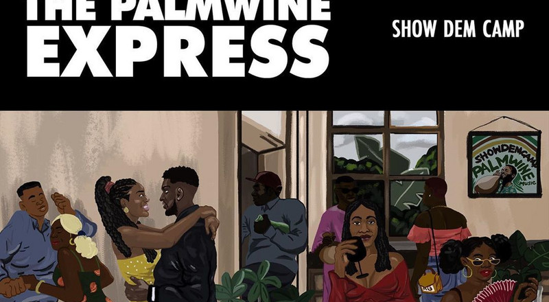 'The Palmwine Express' by Show Dem Camp is a good project in the shadow of excellence