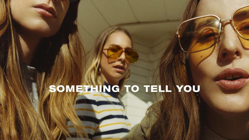 "HAIM - ""Something To Tell You"""