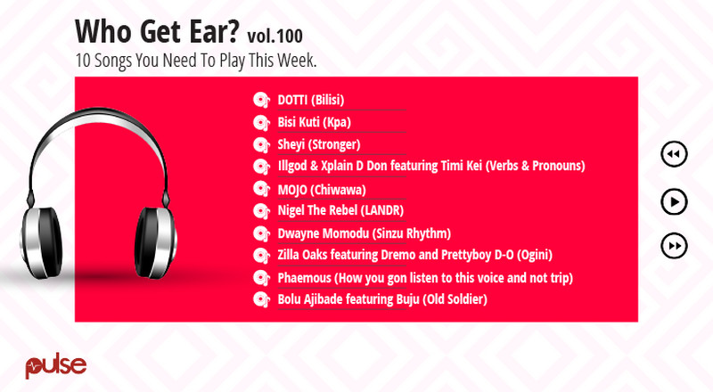 Who Get Ear Vol. 100: Here are the songs you need to play this week