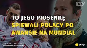 Sławomir: to jego piosenkę śpiewali Polacy po awansie na mundial