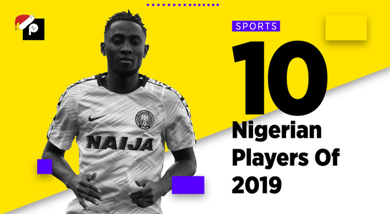 Pulse List 2019: Top 10 Nigerian players of the year