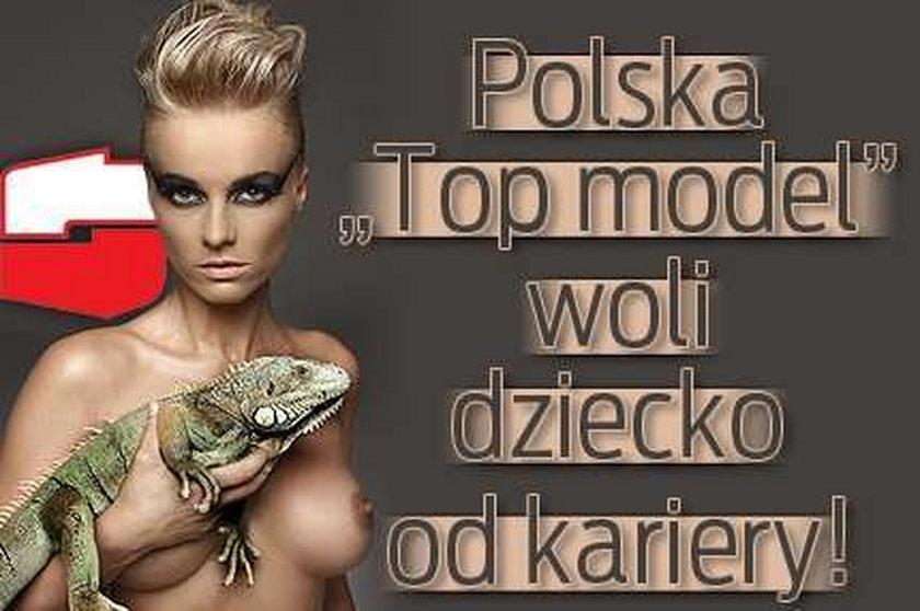 """Polska """"Top model"""" woli dziecko od kariery!"""