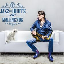 "Maciej Maleńczuk - ""Jazz For Idiots"""