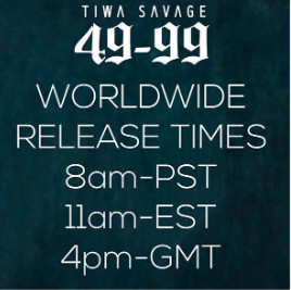 '49-99' is also set to drop later today at 4:00pm GMT. (Instagram/TiwaSavage)