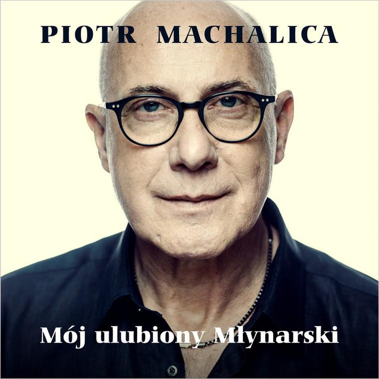 """Piotr Machalica """"Mój ulubiony Młynarski"""""""
