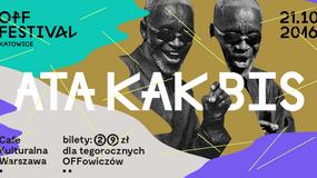 OFF Festival Katowice 2016: Ata Kak wystąpi w Warszawie