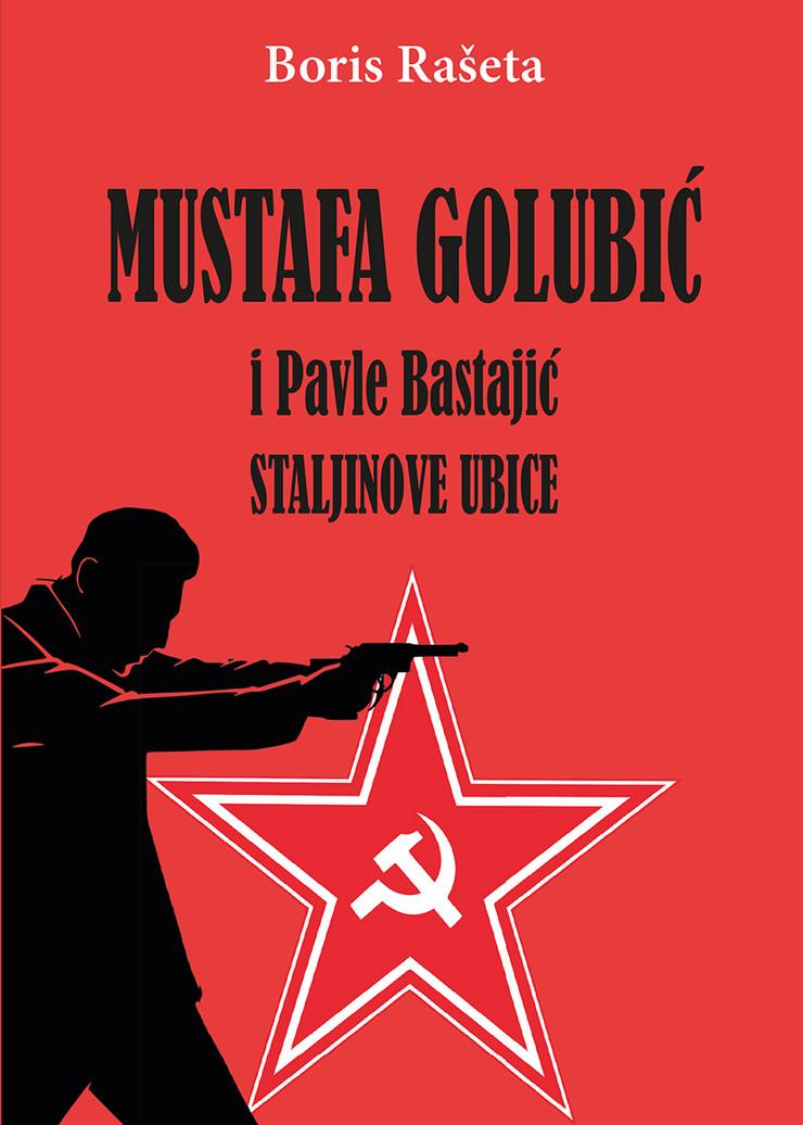 Mustafa Golubić i Pavle Bastajić, Staljinove ubice