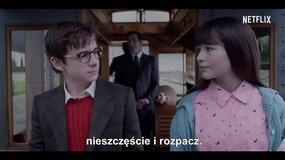 """""""Seria niefortunnych zdarzeń"""": polski zwiastun"""