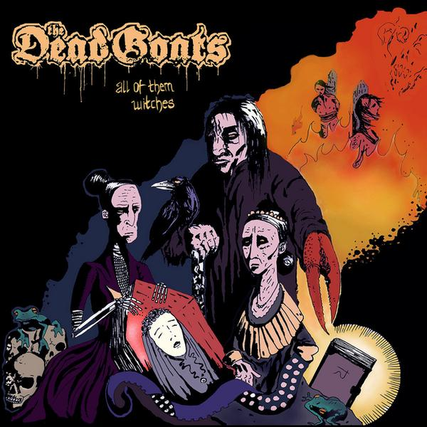 """THE DEAD GOATS – """"All Of Them Witches"""""""