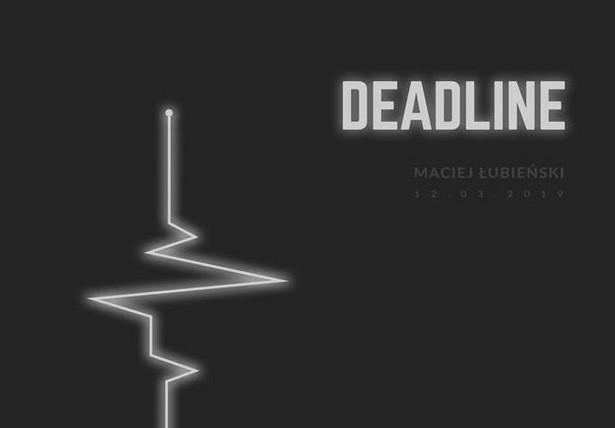 Deadline , reż. Agata Biziuk