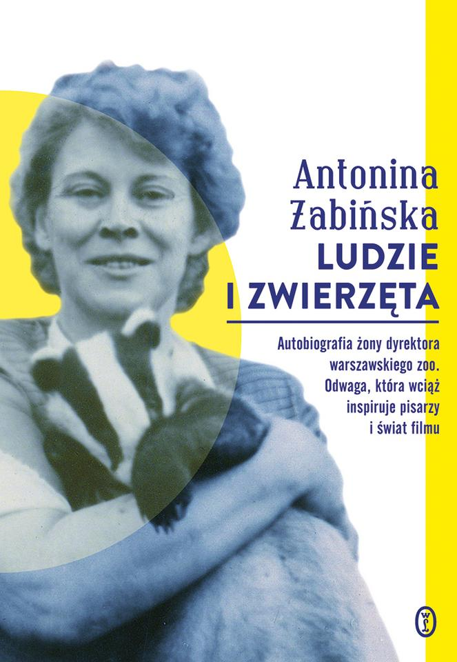 """Antonina  Żabińska, """"Ludzie i zwierzęta"""", Wydawnictwo Literackie"""