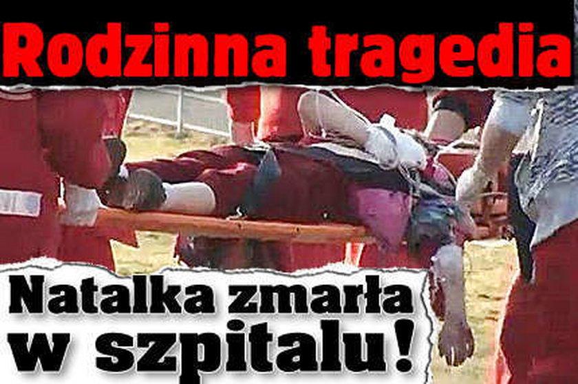 Rodzinna tragedia. Natalka zmarła w szpitalu!
