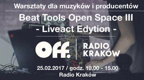 Trzecia edycja warsztatów muzycznych Off Radia Kraków Beat Tools Open Space