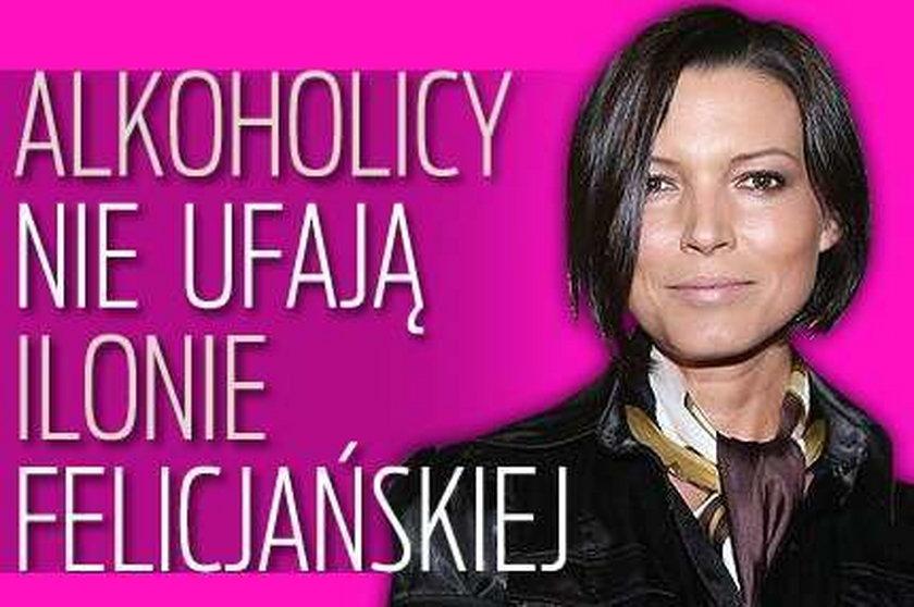 Alkoholicy nie ufają Felicjańskiej?
