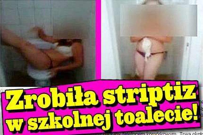 Zrobiła striptiz w szkolnej toalecie!