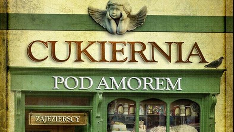 """Fragment okadki książki """"Cukiernia pod Amorem"""""""