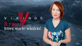 """""""Jakby niepaczeć"""": 8 rzeczy, które warto widzieć o serialu """"Wikingowie"""""""