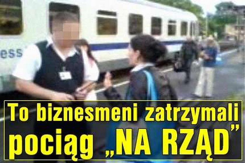 """To biznesmeni zatrzymali pociąg """"na rząd"""""""
