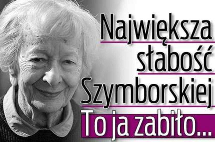 Największa słabość Szymborskiej. Ona ją zabiła...