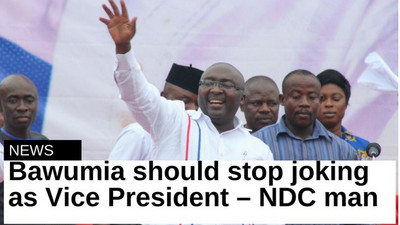 Bawumia should stop joking as Vice President – NDC man
