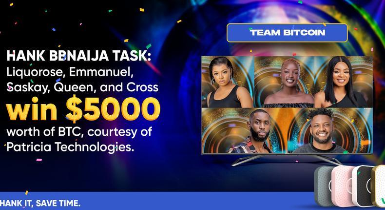 Hank BBNaija Task: Liquorose, Emmanuel, Saskay, Queen, and Cross win $5000 worth of BTC, courtesy of Patricia Technologies