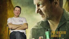 """""""Pod mocnym aniołem"""": Robert Więckiewicz o filmie"""