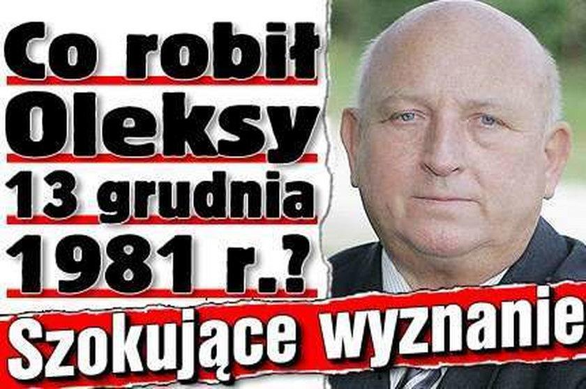 Co robił Oleksy 13 grudnia 1981 r.? Szokujące wyznanie