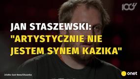 Czym zajmuje się Jan Staszewski, syn Kazika?