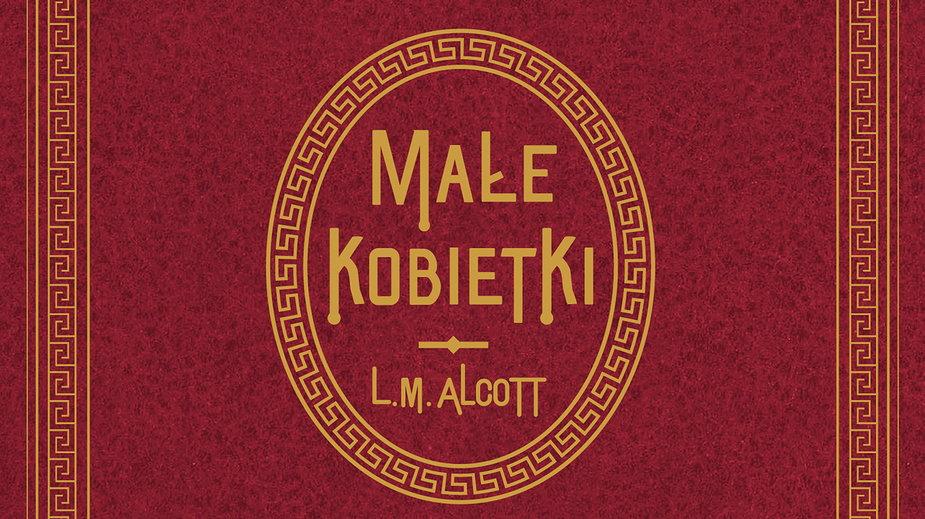 """""""Małe Kobietki"""" - Louisa May Alcott (okładka)"""