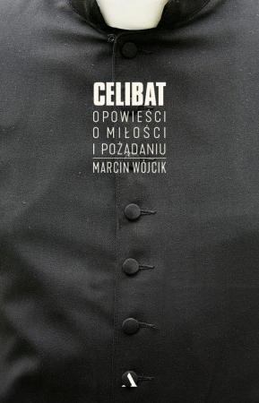 """""""Celibat. Opowieści o miłości i pożądaniu"""""""