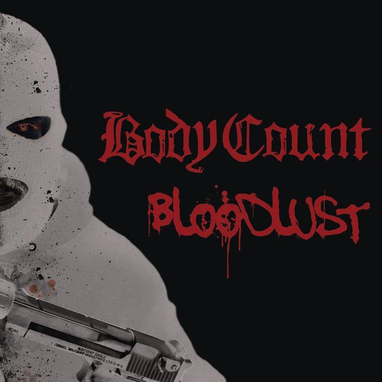 """BODY COUNT – """"Bloodlust"""""""