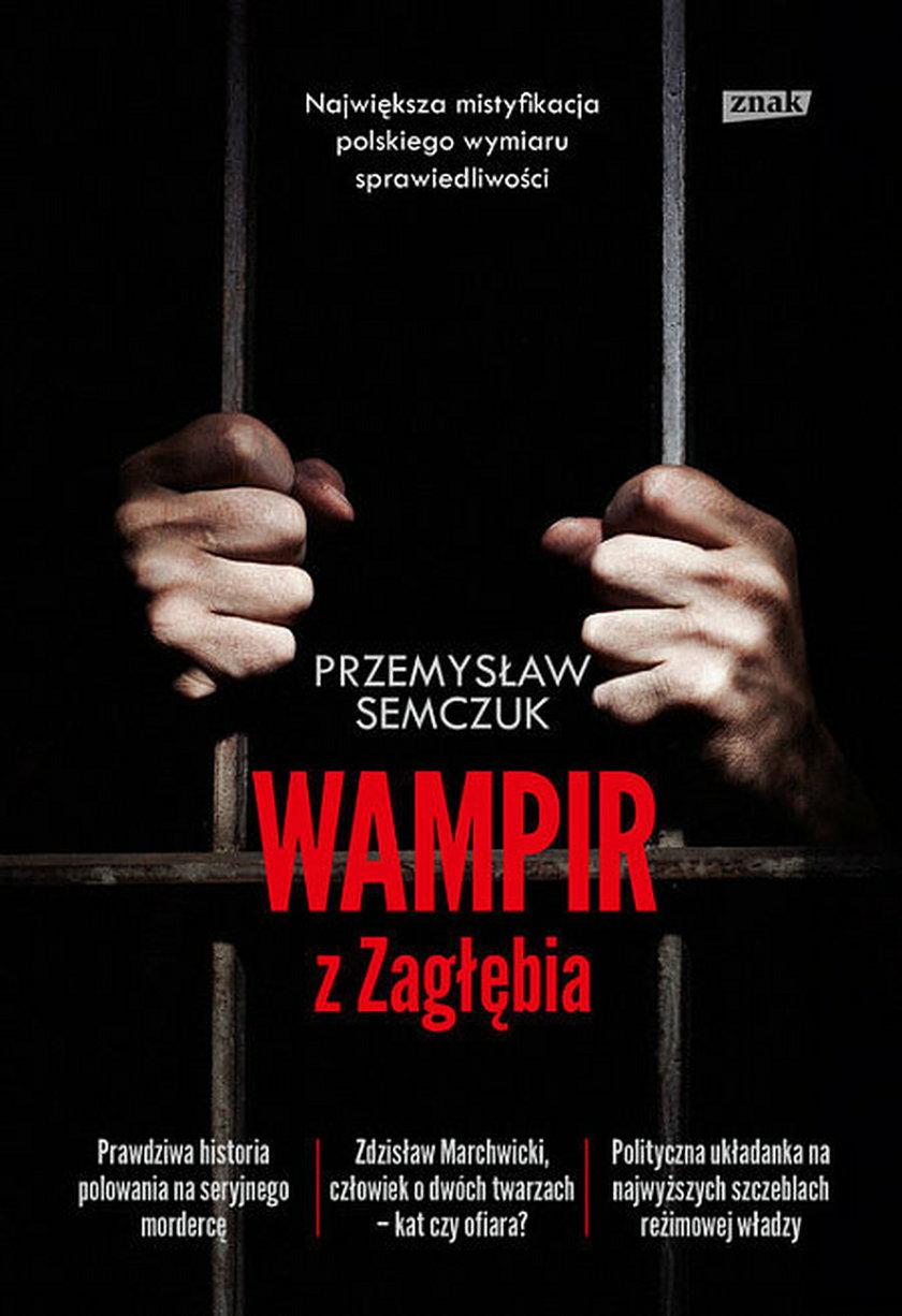 """Przemysław Semczuk """"Wampir z Zagłębia"""""""