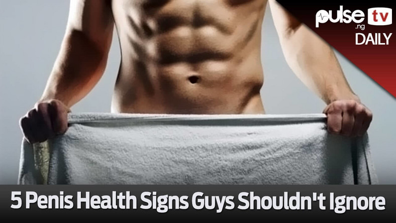 5 penis health signs guys shouldn't ignore (Pulse)