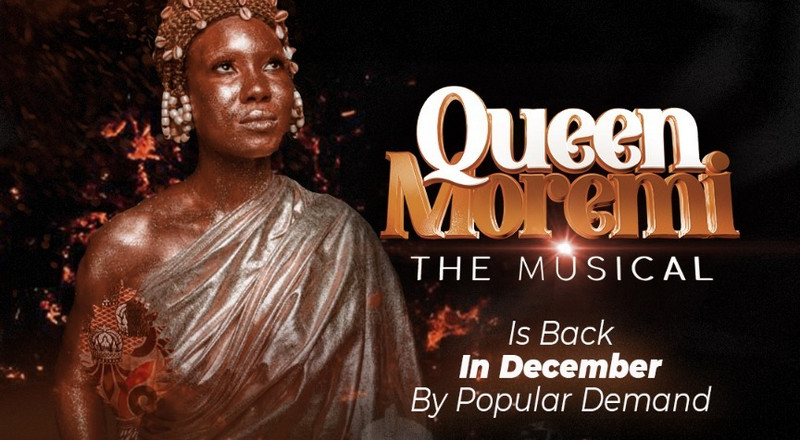 'Queen Moremi the Musical' reloaded: The Ile-Ife queen takes Lagos again!
