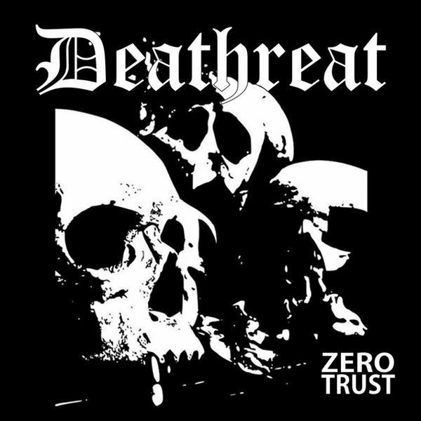 """DEATHREAT – """"Zero Trust"""""""