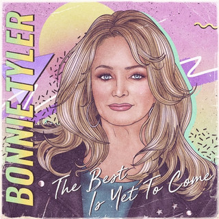 "Bonnie Tyler - ""The Best Is Yet To Come"""
