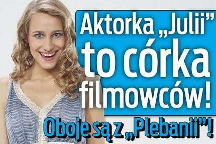 """Gwiazda """"Julii"""" to córka filmowców. Oboje są z """"Plebanii"""""""