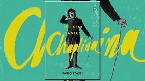 """Charlie Chaplin mało znany. """"Ostatni taniec Chaplina"""" Fabio Stassi [RECENZJA]"""