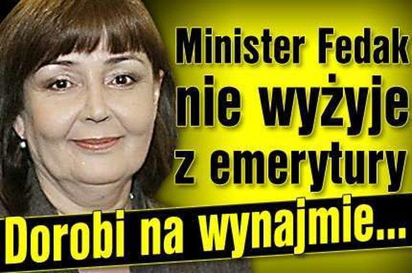 Minister Fedak nie wyżyje z emerytury. Dorobi na wynajmie...