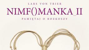 """""""Nimfomanka cz. II"""": nowe plakaty"""