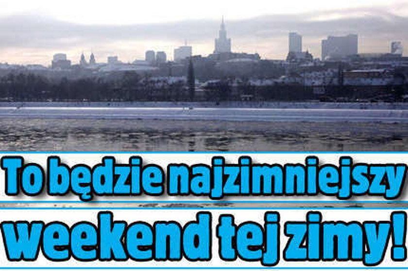 To będzie najzimniejszy weekend tej zimy!