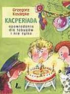 Kacperiada – opowiadania dla łobuzów i nie tylko