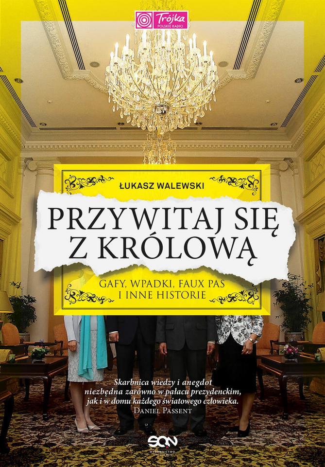 """BONUS: Łukasz Walewski, """"Przywitaj się z królową. Gafy, wpadki, faux pas i inne historie"""""""