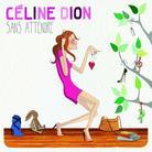 """Celine Dion - """"Sans Attendre"""""""