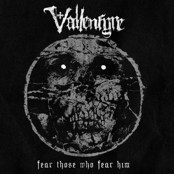 "VALLENFYRE – ""Fear Those Who Fear Him"""