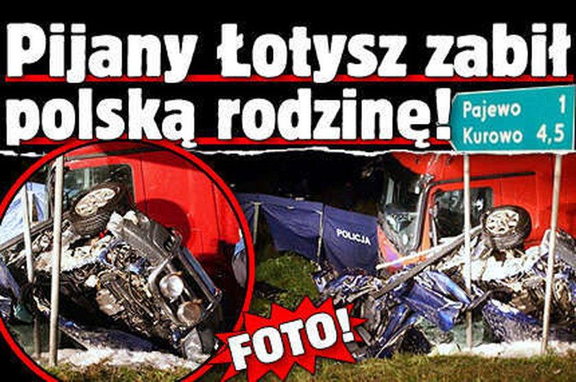 Pijany Łotysz zabił polską rodzinę! FOTO!