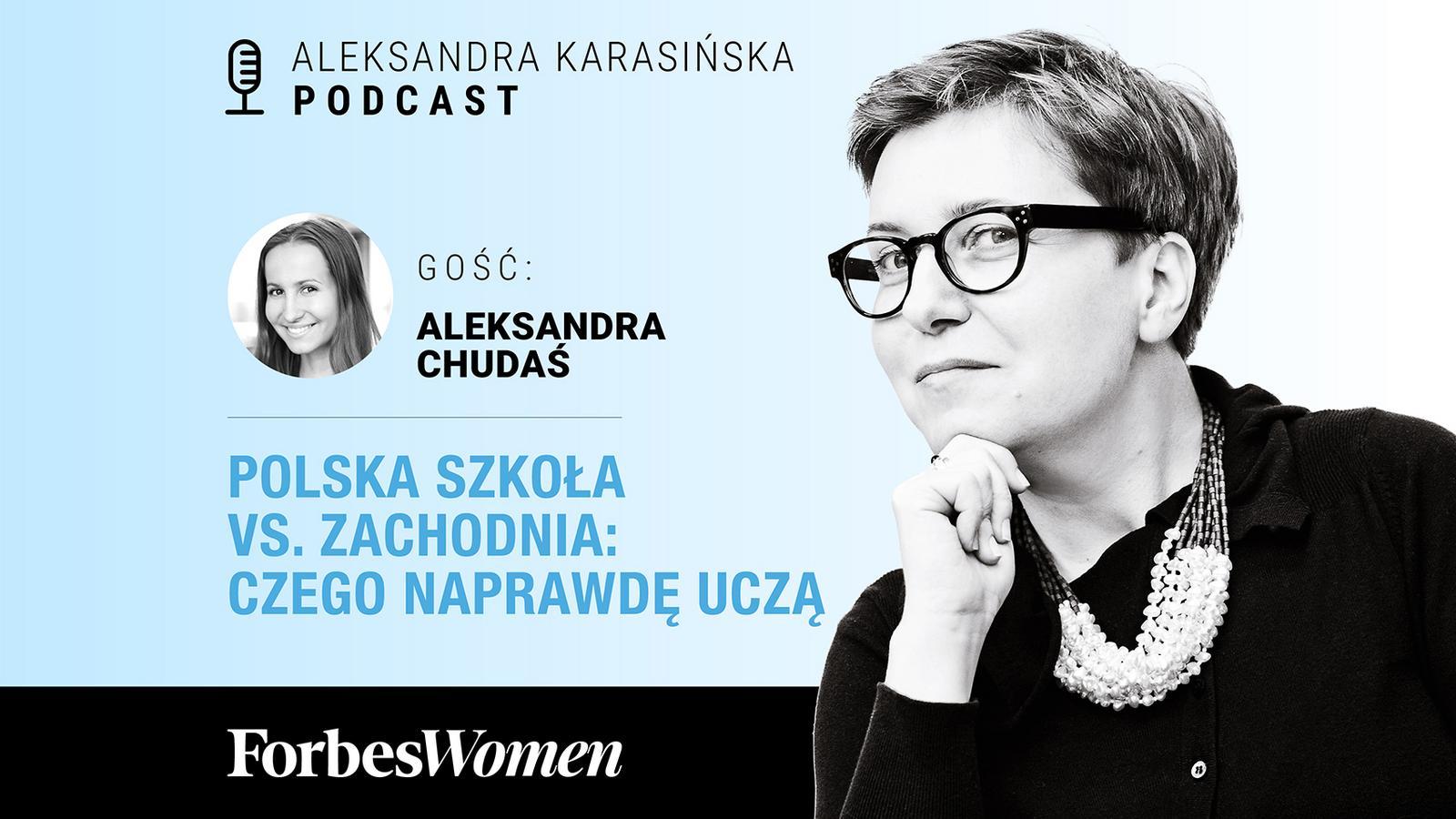 Te kompetencje powinien posiadać każdy wchodzący na rynek pracy – Aleksandra Chudaś (Podcast Forbes Women)